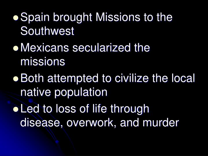Spain brought Missions to the Southwest