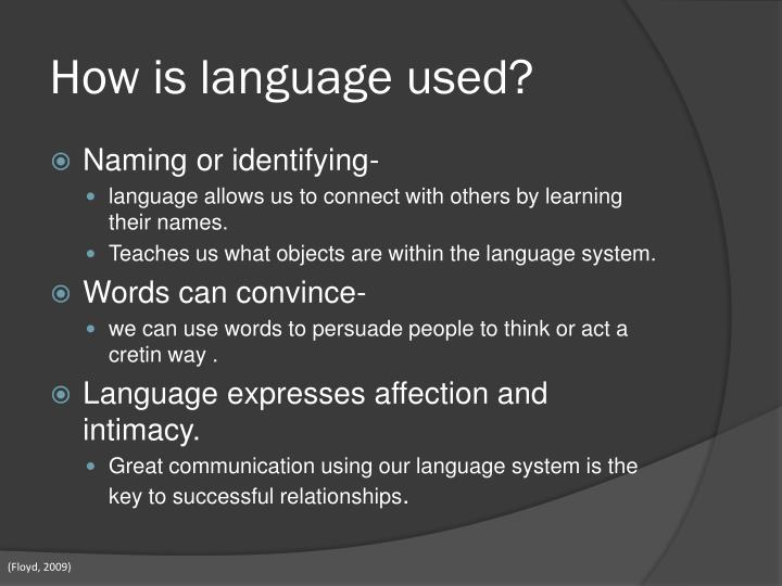 How is language used?