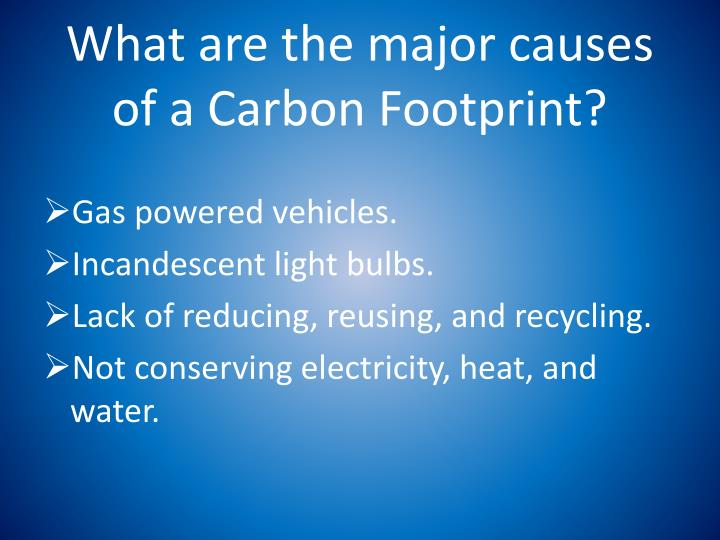 What are the major causes of a Carbon Footprint?