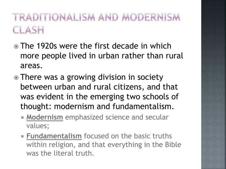 an analysis of the tension between the traditionalists and the modernists in the 1920s Fundamentalism and american culture  most of which saw traditionalists ally with  were fused together in spite of the basic tension between.