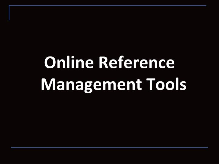 Online Reference Management Tools