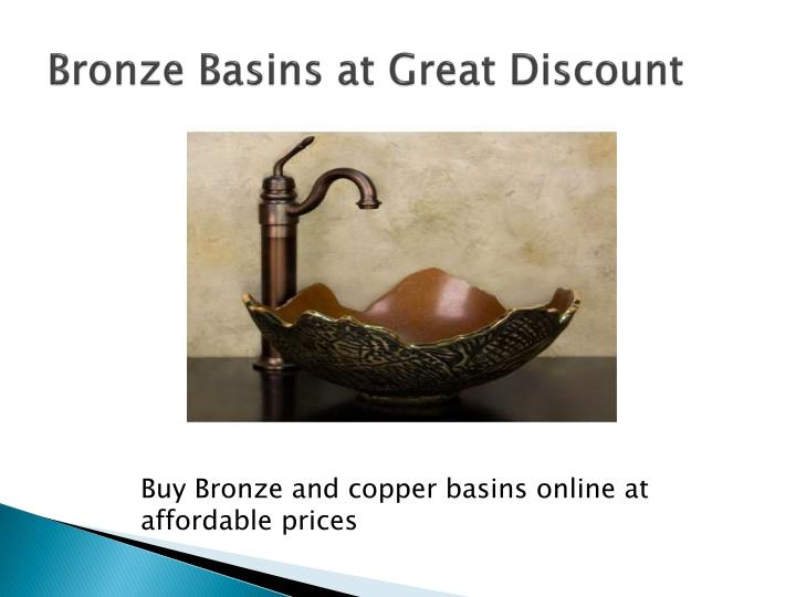 Bronze Basins at Great Discount