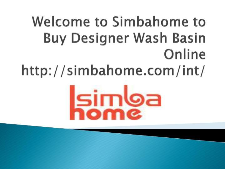 Welcome to simbahome to buy designer wash basin online http simbahome com int