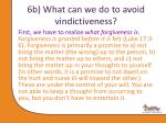 6b what can we do to avoid vindictiveness