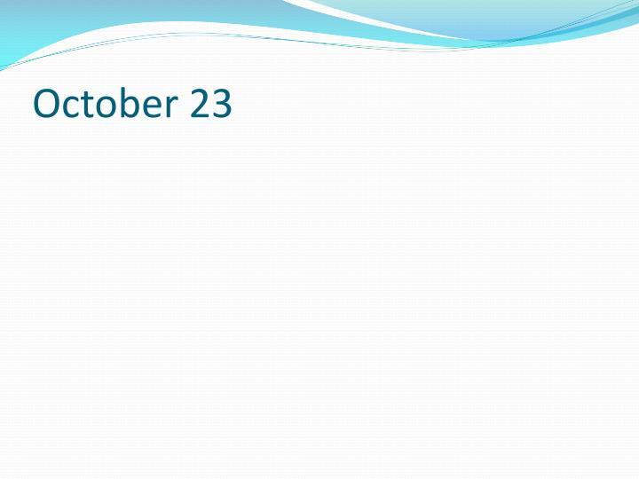 October 23