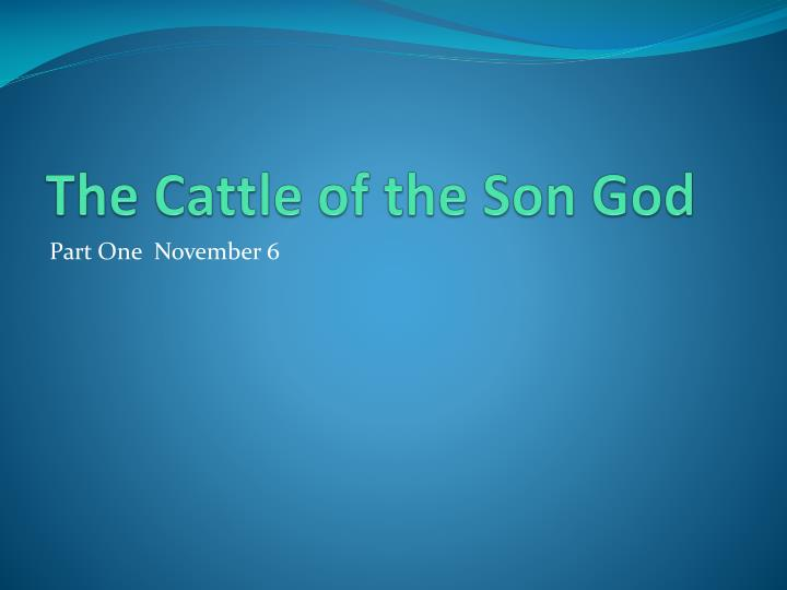 The Cattle of the Son God