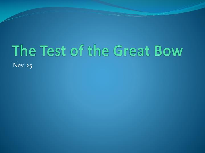 The Test of the Great Bow