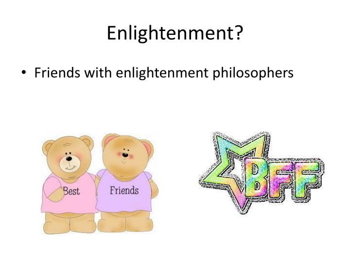 Enlightenment?