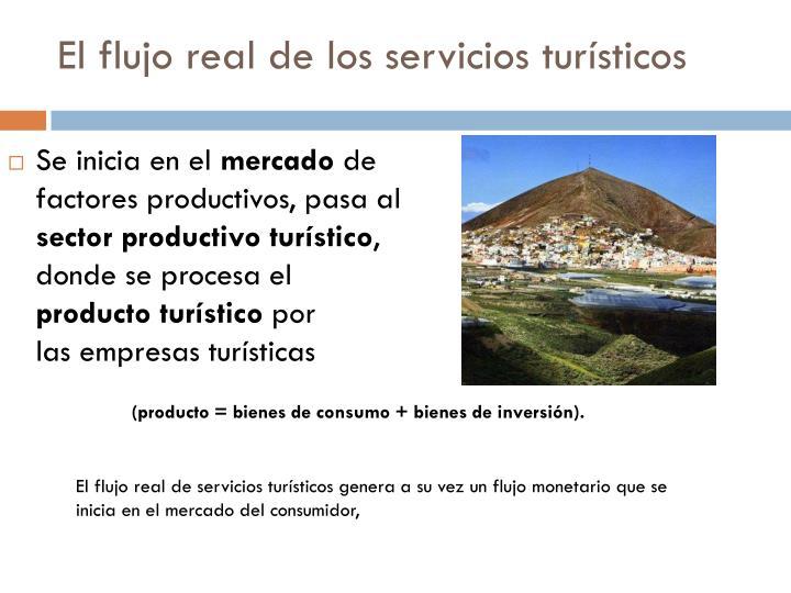 El flujo real de los servicios turísticos