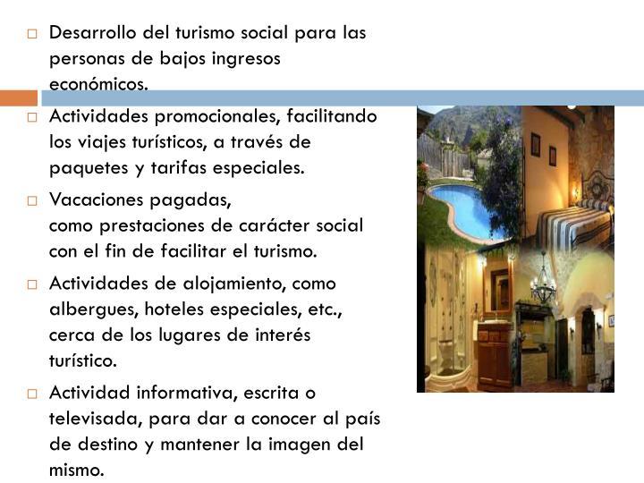 Desarrollo del turismo social para las personas de bajos ingresos económicos.