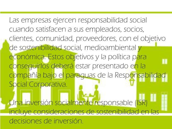 Las empresas ejercen responsabilidad social cuando satisfacen a sus