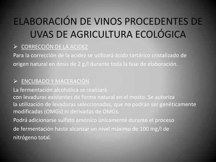 ELABORACIÓN DE VINOS PROCEDENTES DE UVAS DE AGRICULTURA ECOLÓGICA