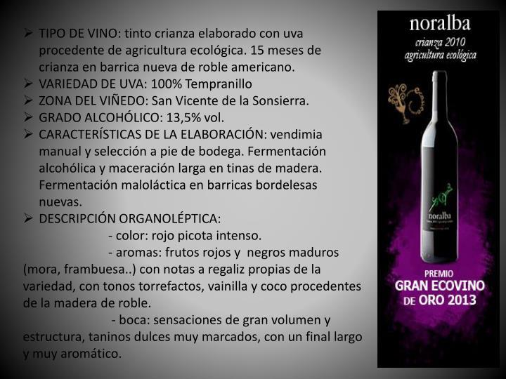 TIPO DE VINO: tinto crianza elaborado con uva procedente de agricultura ecológica