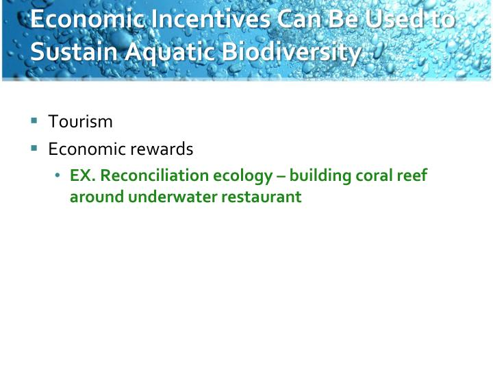 Economic Incentives Can Be Used to Sustain Aquatic Biodiversity