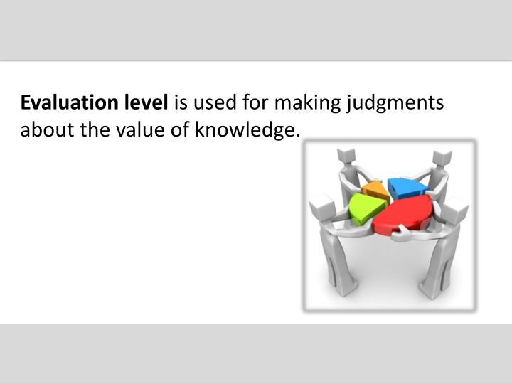 Evaluation level