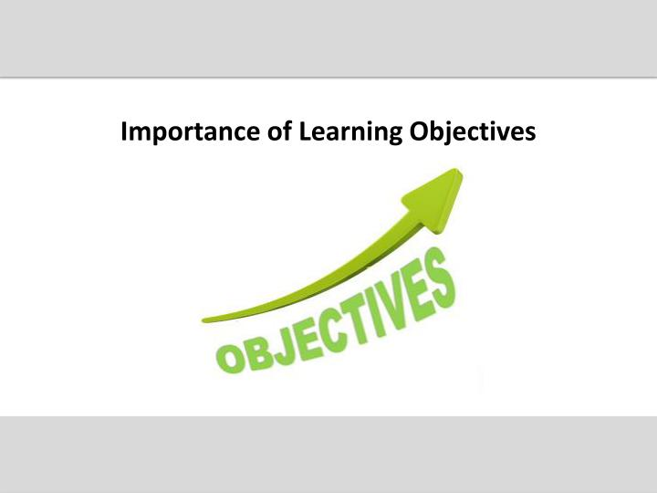 Importance of Learning Objectives