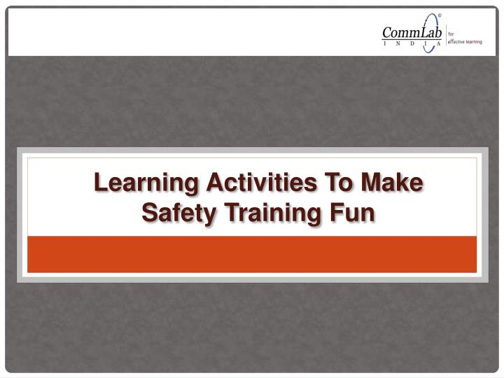 Learning Activities To Make Safety Training Fun