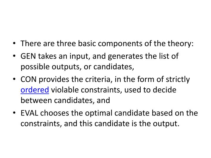 There are three basic components of the theory: