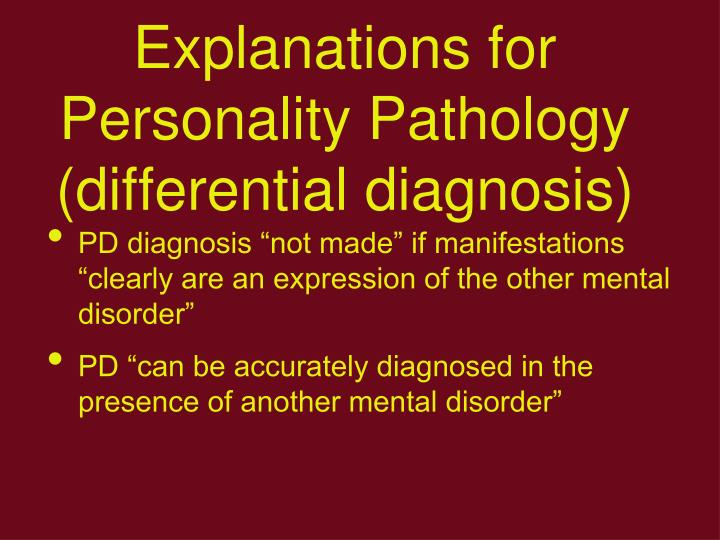 4. Alternative Explanations for Personality Pathology (differential diagnosis)