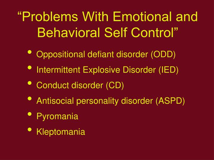 """Problems With Emotional and Behavioral Self Control"""