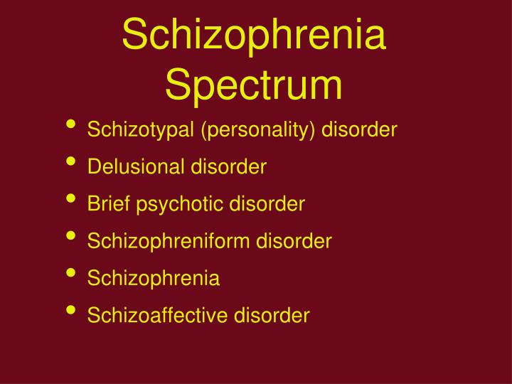 Schizophrenia Spectrum