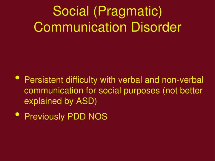 Social (Pragmatic) Communication Disorder