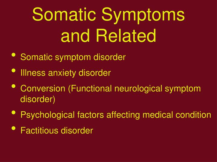 Somatic Symptoms and Related