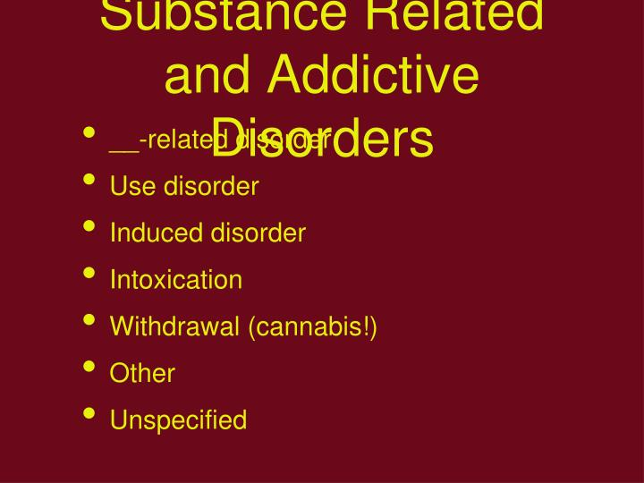Substance Related and Addictive Disorders