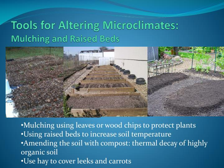 Tools for Altering Microclimates: