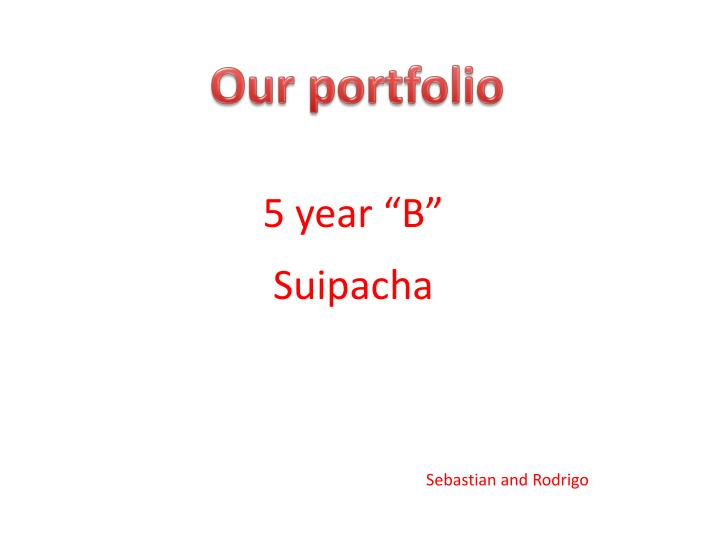 5 year b suipacha sebastian and rodrigo