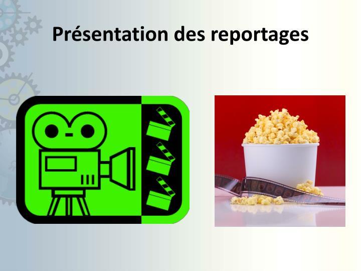 Présentation des reportages