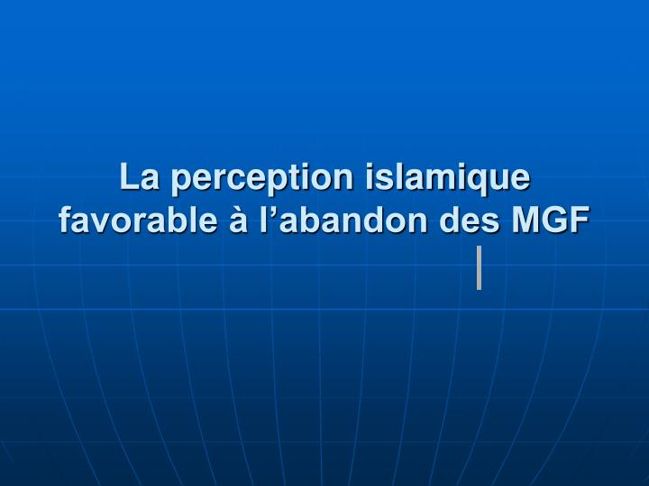 La perception islamique favorable à l'abandon des MGF