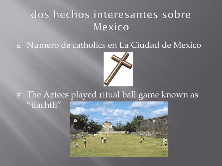 dos hechos interesantes sobre Mexico