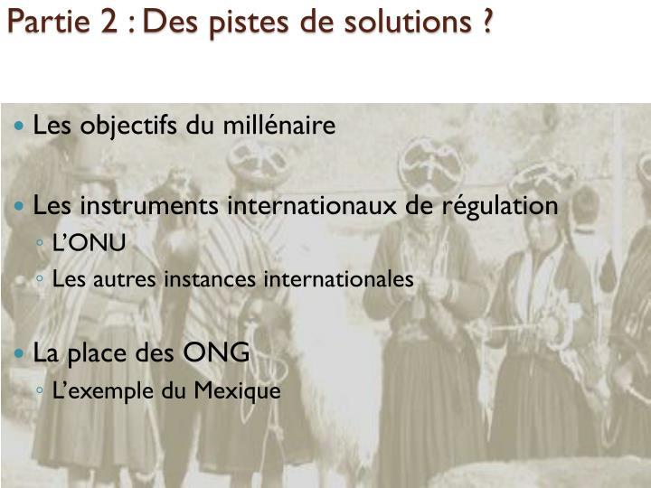 Partie 2 : Des pistes de solutions ?