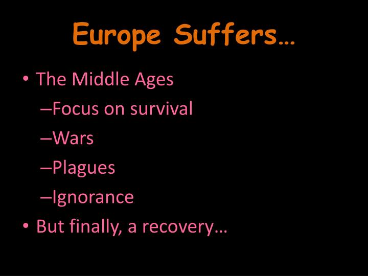 Europe Suffers…