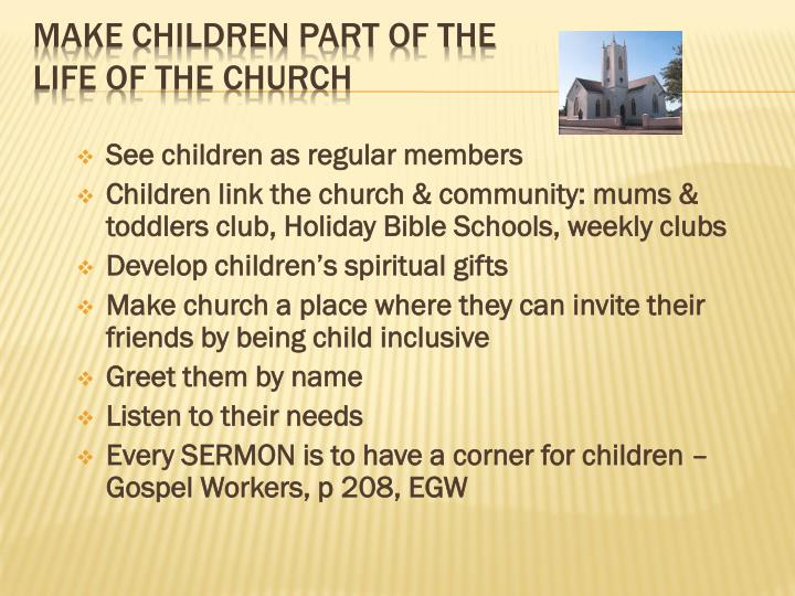 See children as regular members