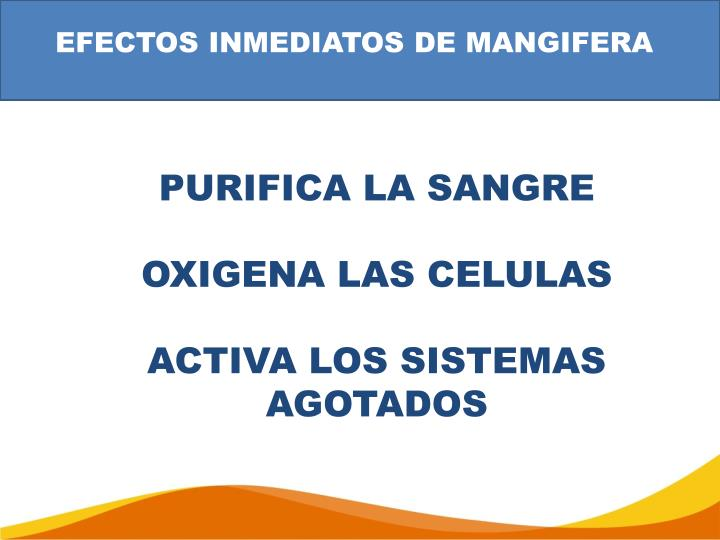 EFECTOS INMEDIATOS DE MANGIFERA