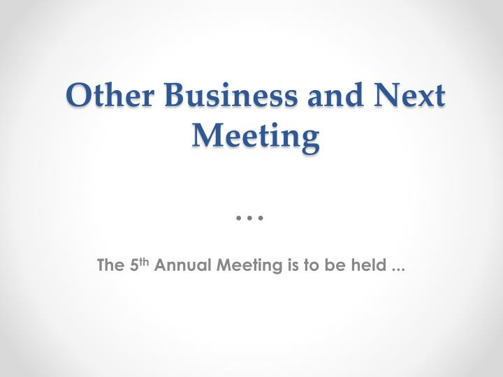 Other Business and Next Meeting