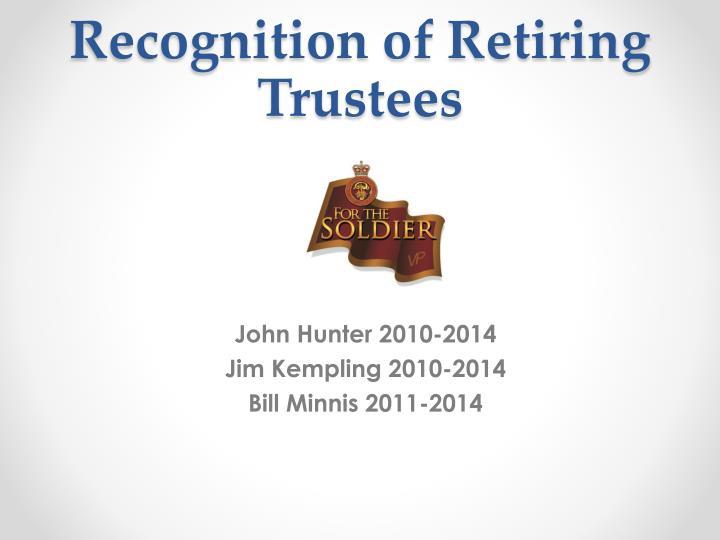 Recognition of Retiring Trustees