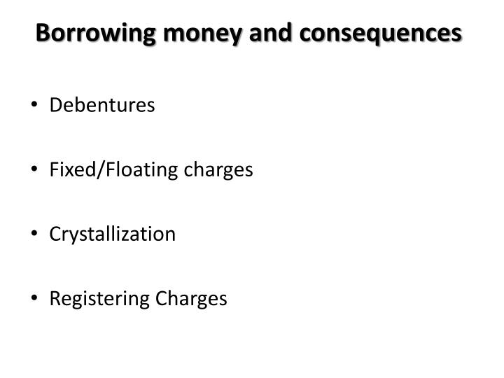 Borrowing money and consequences