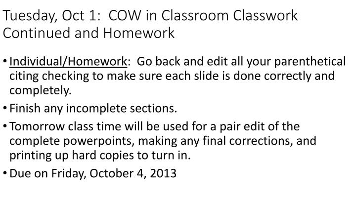 Tuesday, Oct 1:  COW in Classroom Classwork Continued and Homework