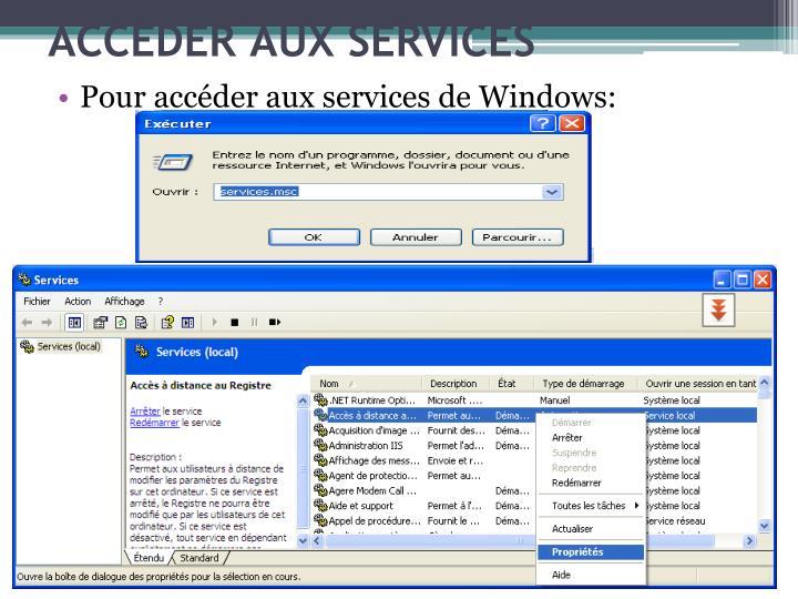 Pour accder aux services de Windows: