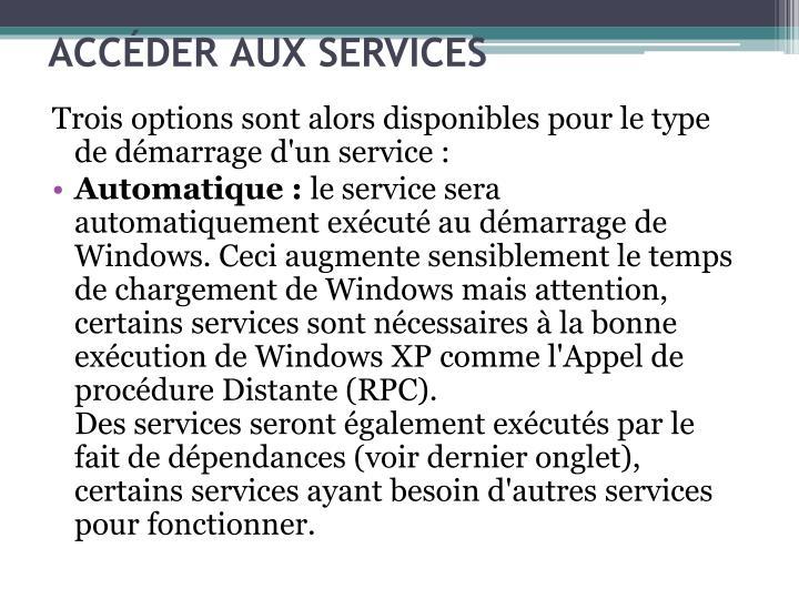Trois options sont alors disponibles pour le type de dmarrage d'un service :