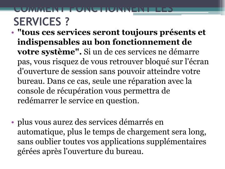 """""""tous ces services seront toujours prsents et indispensables au bon fonctionnement de votre systme""""."""