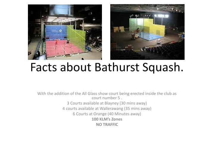 Facts about Bathurst Squash.
