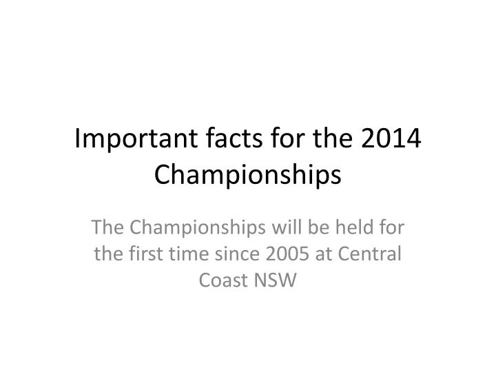 Important facts for the 2014 Championships