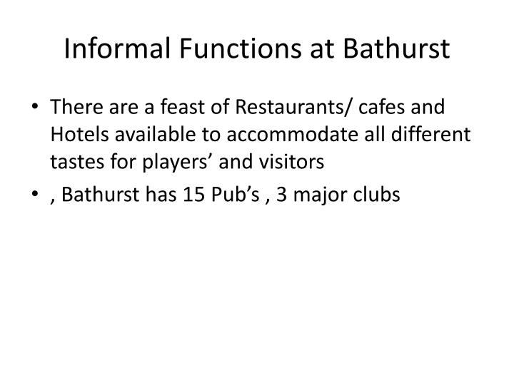 Informal Functions at Bathurst