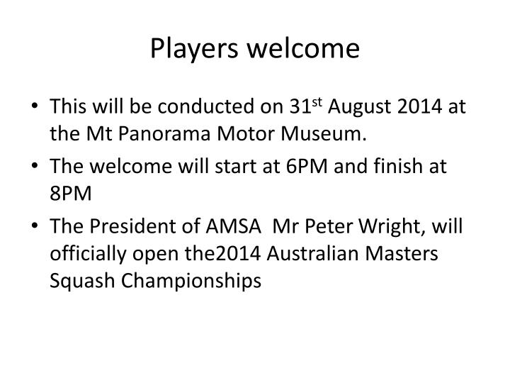 Players welcome