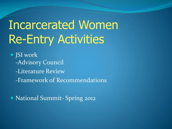 Incarcerated Women        Re-Entry Activities