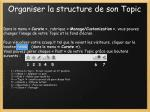 organiser la structure de son topic